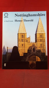 Henry Thorold - A Shell Guide-Nottinghamshire, Faber & Faber, 1984, First Edition