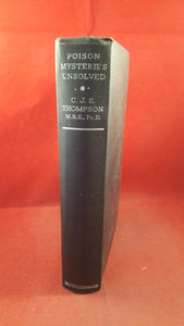 C J S Thompson - Poison Mysteries Unsolved, Hutchinson, 1937, First Edition