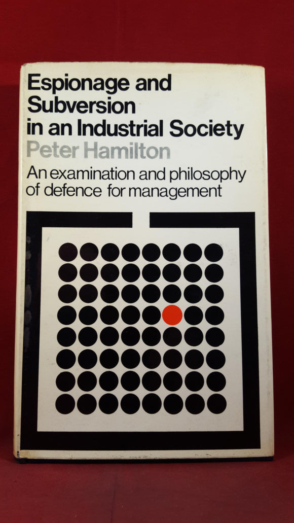 Peter Hamilton - Espionage and Subversion in an Industrial Society, Hutchinson, 1969
