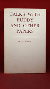 Derek Hudson - Talks with Fuddy and other Papers, Centaur Press, 1968, First Edition