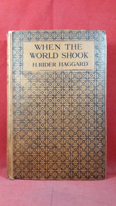H Rider Haggard - When The World Shook, Cassell & Company, 1919