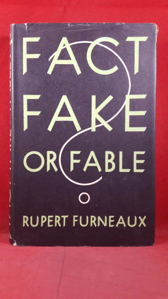 Rupert Furneaux - Fact, Fake or Fable? Cassell & Company, 1954, First Edition