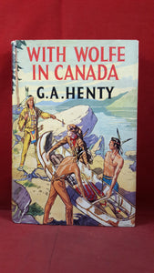 G A Henty - With Wolfe In Canada, Latimer House, 1956