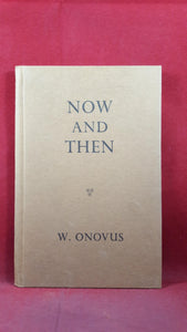 W Onovus - Now and Then, Hutchinson Benham, 1965, Privately Published