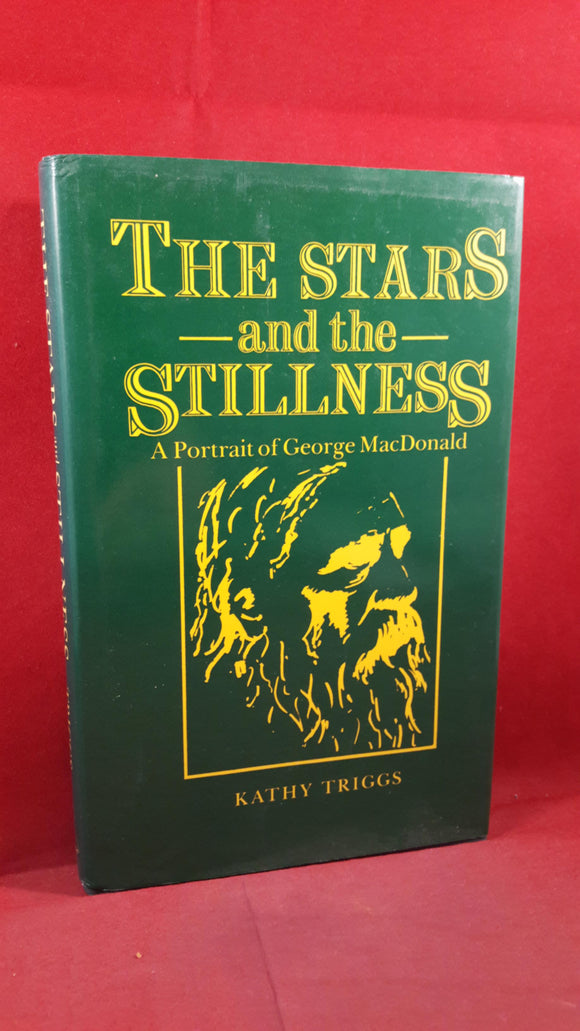 Kathy Triggs -The Stars and the Stillness George MacDonald, Lutterworth, 1986, 1st Edition