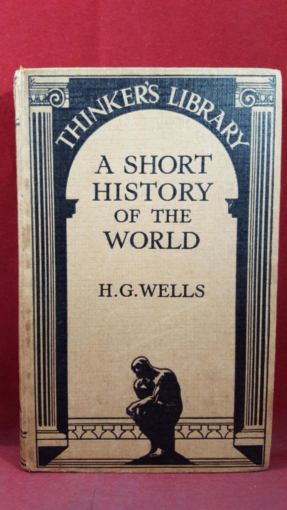 H G Wells - A Short History of the World, Watts & Co, 1929, Thinker's Library Number 6