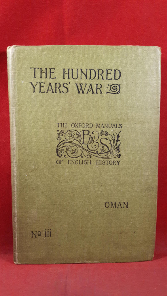 C W C Oman - England and the Hundred Years' War, Blackie & Son, 1898