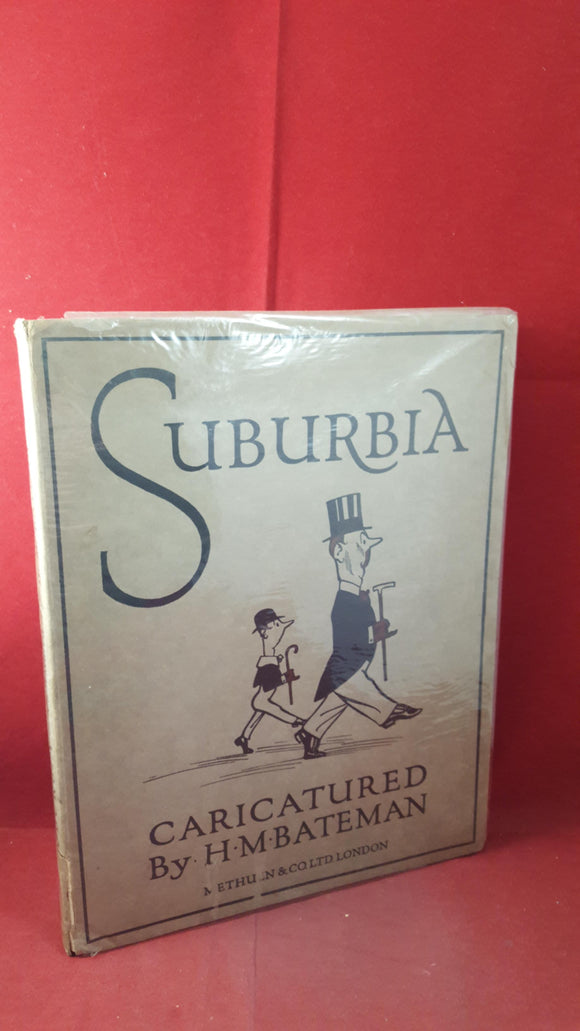 H M Bateman - Suburbia, Methuen & Co, 1922, First Edition