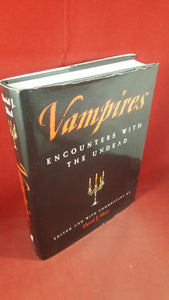 David J Skal - Vampires Encounters with the Undead, Black Dog, 2001, First Edition