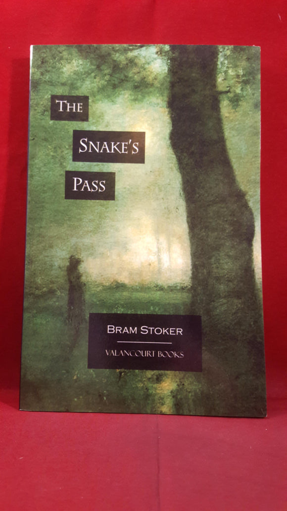 Bram Stoker - The Snake's Pass, Valancourt Books, 2006