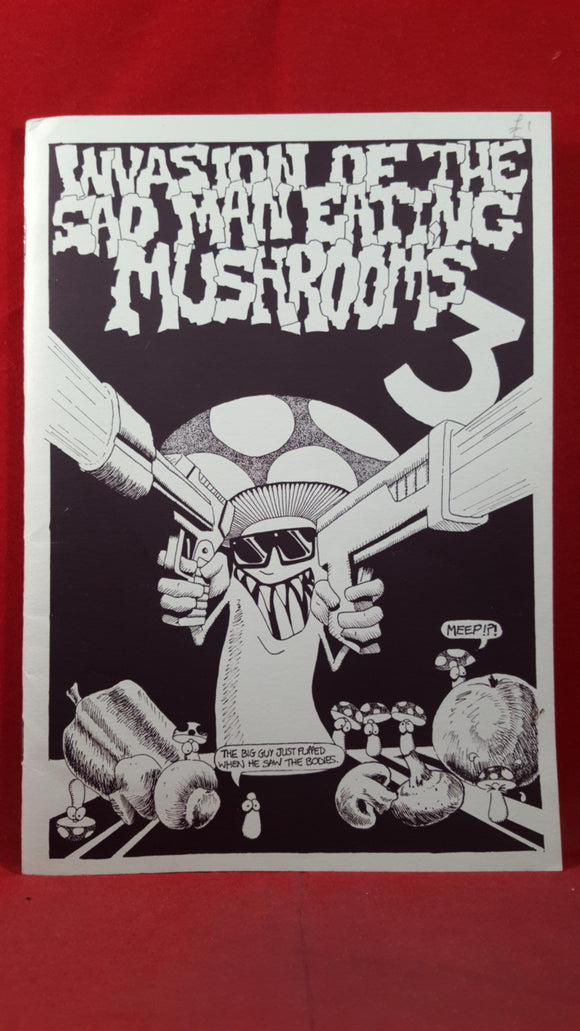 Invasion of the Sad Man Eating Mushrooms 1992