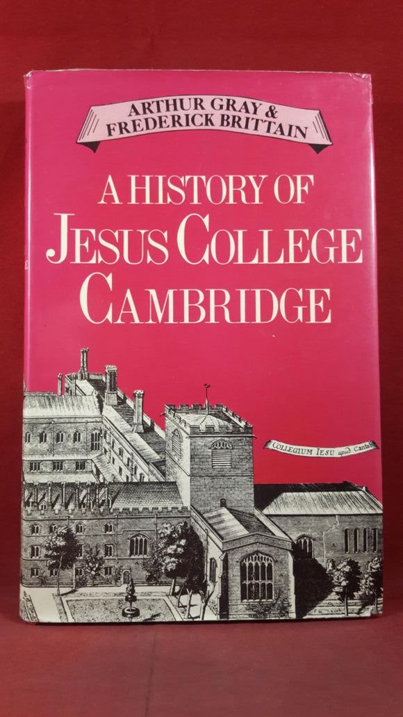 Arthur Gray & Frederick Brittain - A History of Jesus College Cambridge, 1979