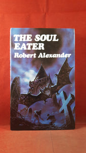 Robert Alexander - The Soul Eater, Souvenir Press, 1979
