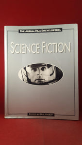 Phil Hardy - The Aurum Film Encyclopedia Science Fiction, Aurum Press, 1995