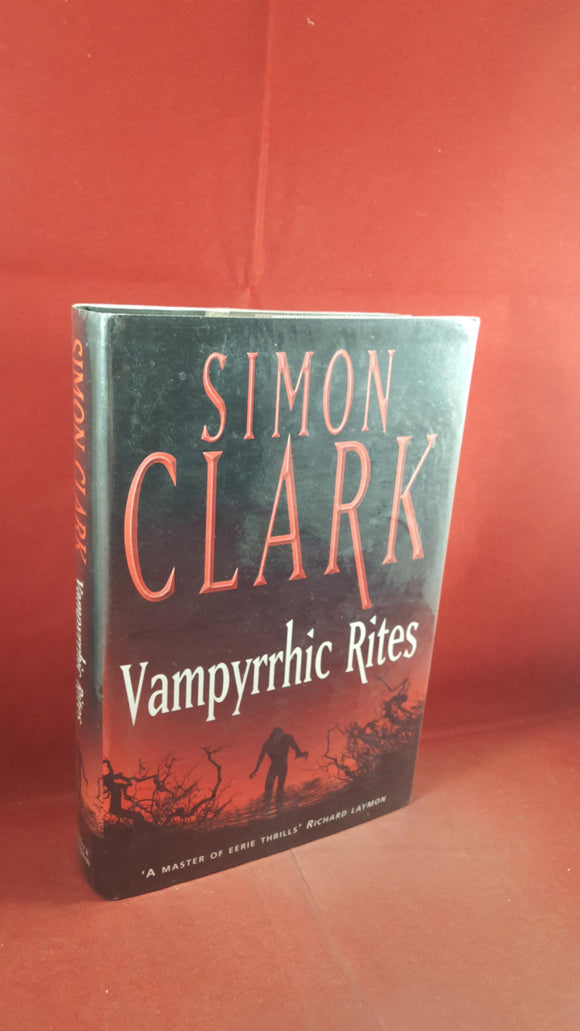 Simon Clark - Vampyrrhic Rites, Hodder & Stoughton, 2003, First Edition, Signed