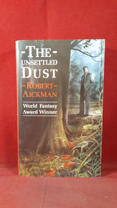 Robert Aickman - The Unsettled Dust, Mandarin Paperback, 1990, First Edition