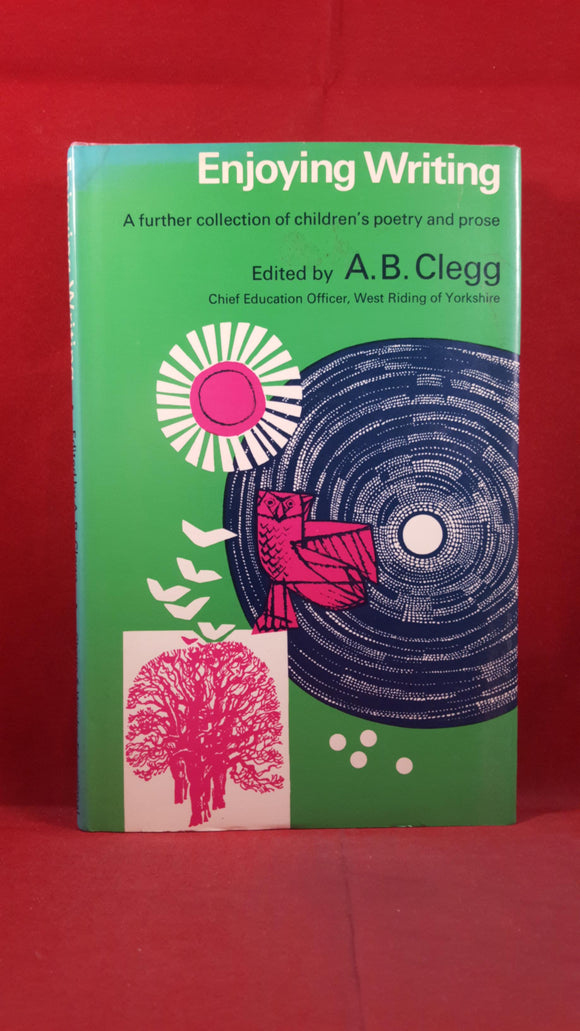 A B Clegg - Enjoying Writing, Chatto & Windus, 1973, Children's Poetry and Prose
