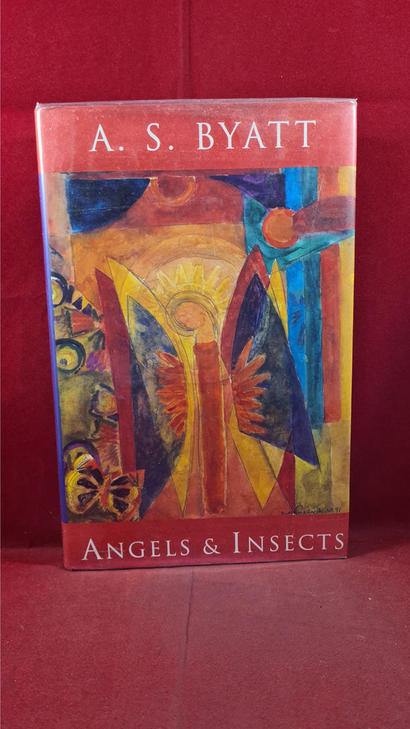 A S Byatt - Angels & Insects, Chatto & Windus, 1992