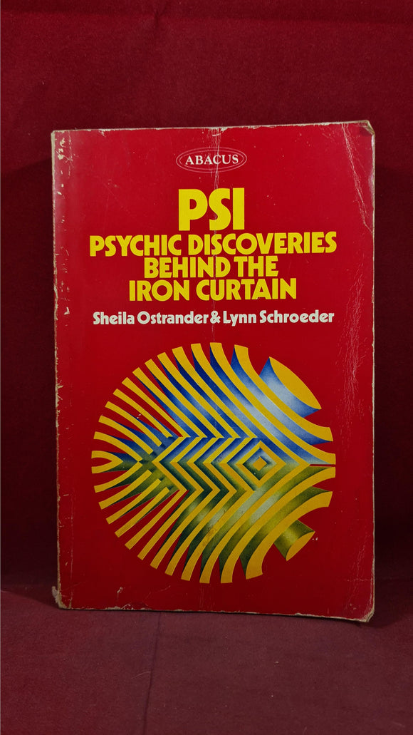 Sheila Ostrander - PSI Psychic Discoveries Behind The Iron Curtain, Abacus, 1973