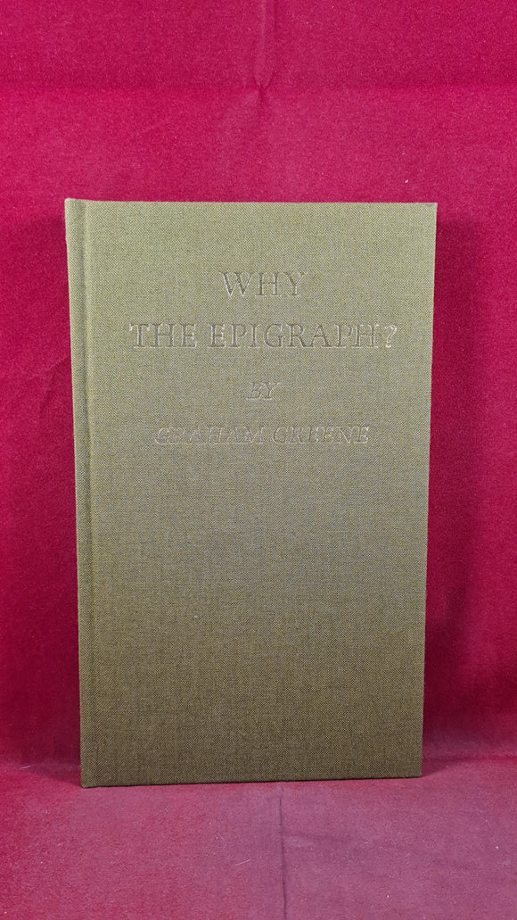 Graham Greene - Why The Epigraph? Nonesuch Press, 1989, Numbered, Signed, Boxed