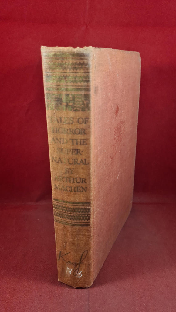 Arthur Machen - Tales of Horror & The Supernatural, Alfred A Knopf, 1948, First Edition