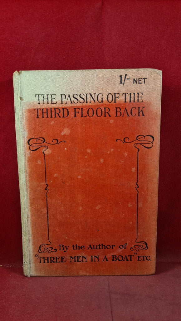 Jerome K Jerome-The Passing of the Third Floor Back, Hurst & Blackett, 1909, 1st Edition