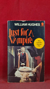 William Hughes - Lust for A Vampire, Sphere Books, 1971, First Edition, Paperbacks