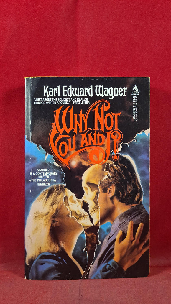 Karl Edward Wagner - Why Not You and I? TOR, 1987, First Edition, Paperbacks, Signed