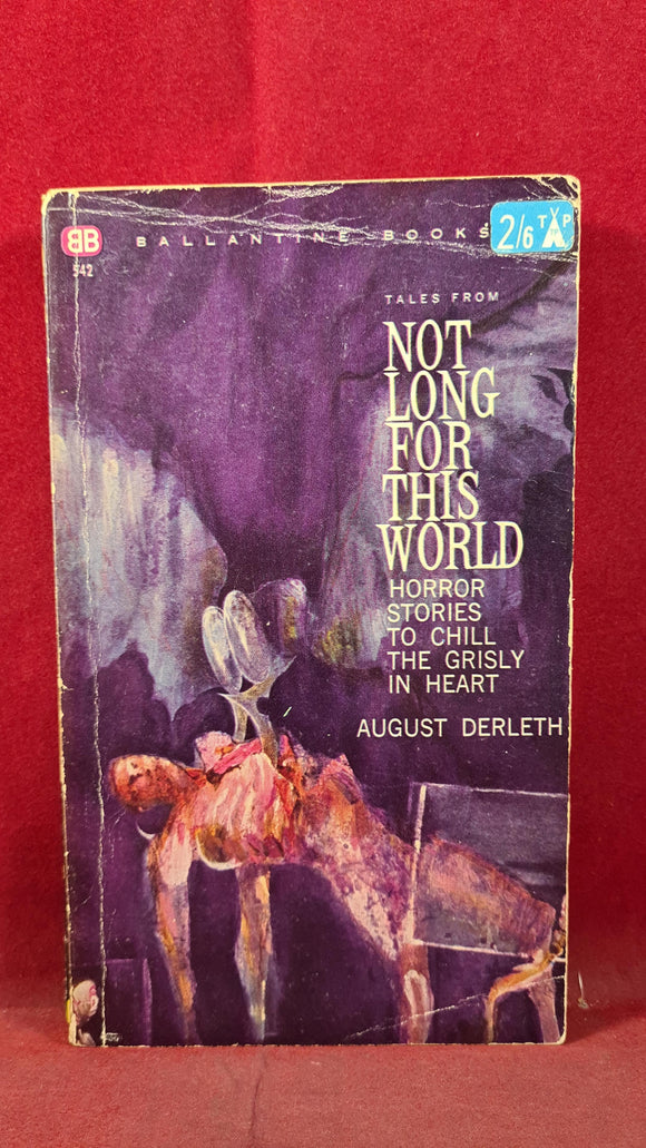 August Derleth - Not Long For This World, Ballantine Books, 1948, Paperbacks