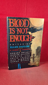 Ellen Datlow - Blood Is Not Enough, William Morrow, 1989, First Edition