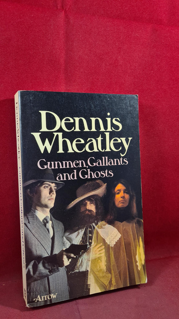 Dennis Wheatley - Gunmen, Gallants and Ghosts, Arrow Books, 1975, Paperbacks