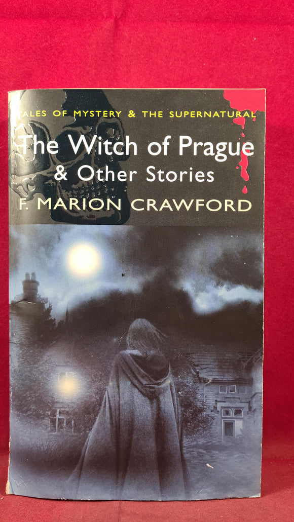 F Marion Crawford - The Witch of Prague & Other Stories, Wordsworth, 2008, Paperbacks
