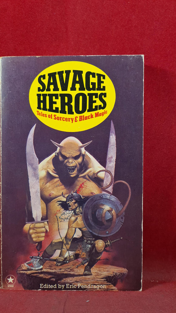 Eric Pendragon - Savage Heroes, Star Book, 1977, Inscribed, Signed, Paperbacks