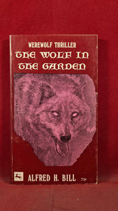Alfred H Bill - The Wolf in the Garden, Centaur Press, 1972, Paperbacks