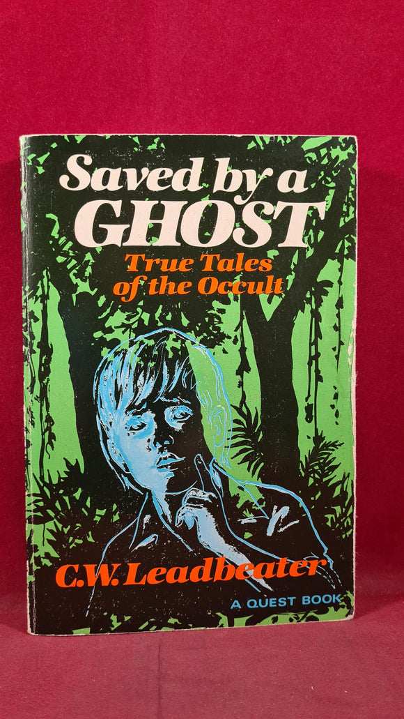 Charles W Leadbeater - Saved by a Ghost, Quest Book, 1979, Paperbacks