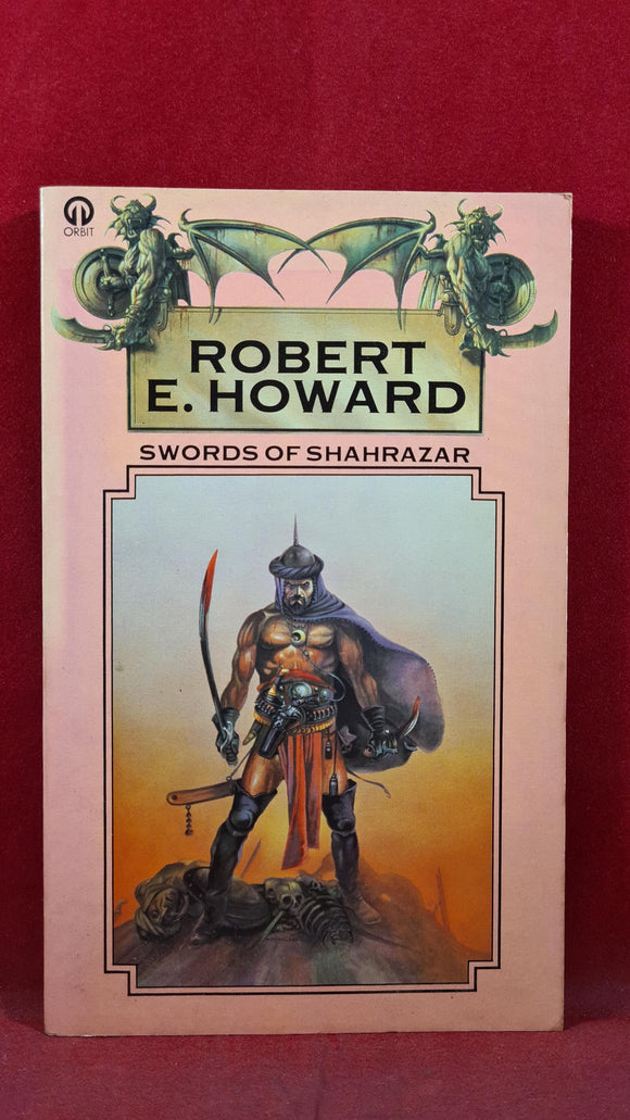 Robert E Howard - Swords of Shahrazar, Orbit Book, 1976, Paperbacks