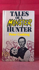 Peter Cushing - Tales of a Monster Hunter, Arthur Barker, 1977