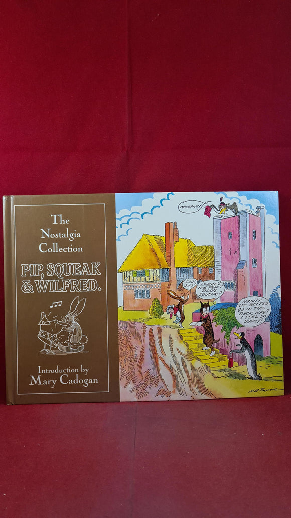 Mary Cadogan - The Nostalgia Collection Pip, Squeak & Wilfred, Hawk Books, 1990