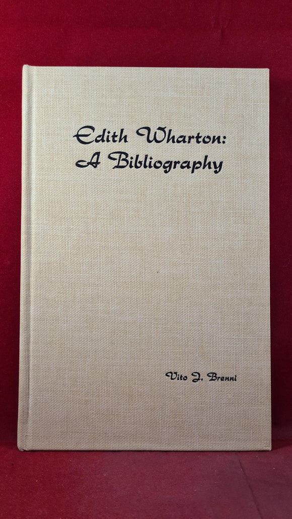 Vito J Brenni - Edith Wharton : A Bibliography, West Virginia University, 1966