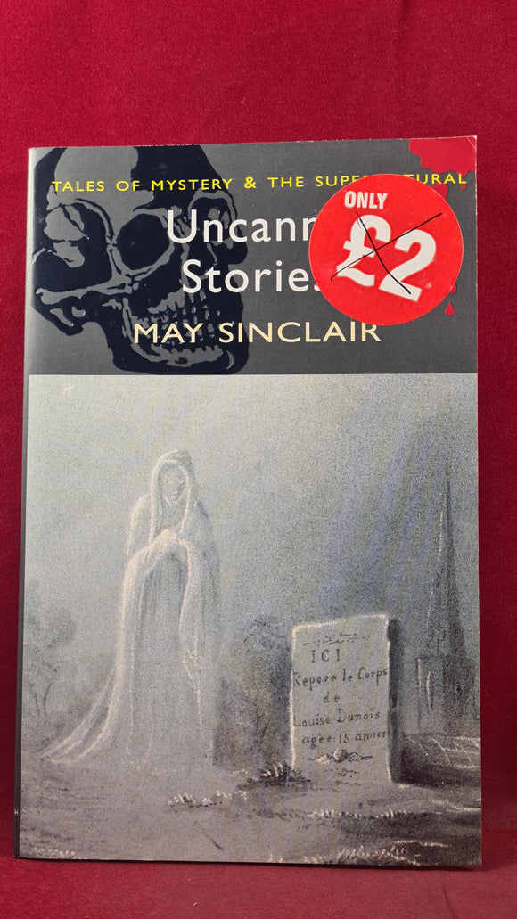 May Sinclair - Uncanny Stories, Wordsworth Editions, 2006, Paperbacks