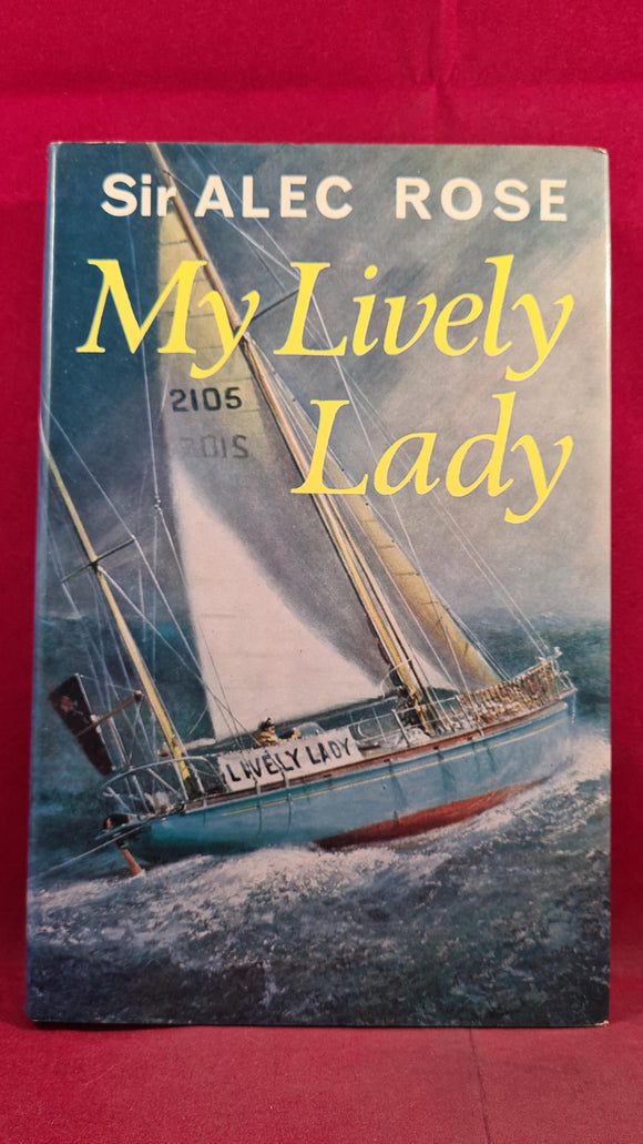 Sir Alec Rose - My Lively Lady, Nautical Publishing, 1968, Inscribed, Signed
