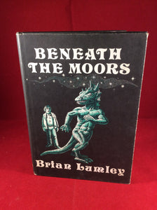 Brian Lumley, Beneath the Moors, Arkham House, 1974, Limited Edition.