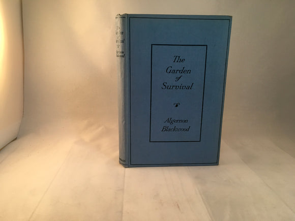 Algernon Blackwood - The Garden of Survival, Macmillan and Co 1918, First Edition, v.good condition