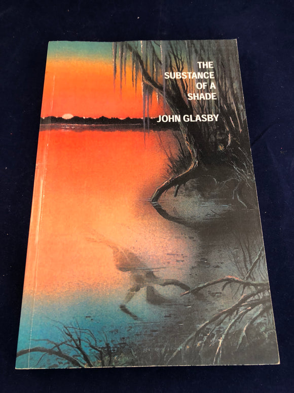 John Glasby - The Substance of a Shade, Sarob Press 2003, Paper Back