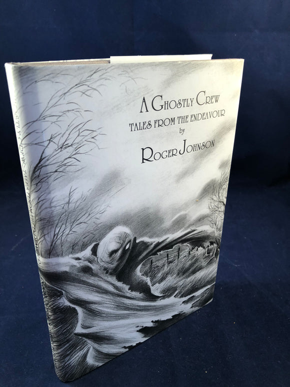 Roger Johnson - A Ghostly Crew, Tales from the Endeavour, Sarob Press 2001, Limited to 300 Copies, Inscribed to Richard Dalby by the Author, Includes letters between Richard and Roger