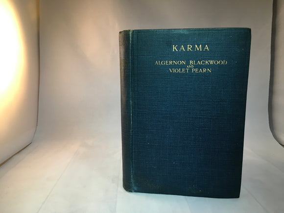 Algernon Blackwood & Violet Pearn - Karma, Macmillan and Co Ltd 1918, First edition