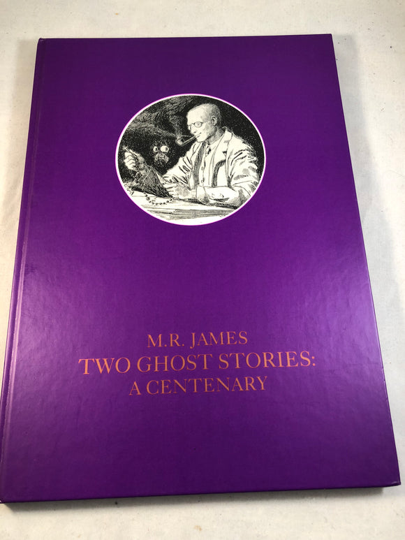 M. R. James - Two Ghost Stories: A Centenary, Ghost Story Press 1993 (Including draft and correspondence)