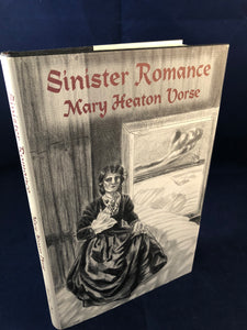Mary Heaton Vorse - Sinister Romance, Ash-Tree Press 2002, Limited to 500 Copies