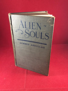 Achmed Abdullah, Alien Souls, McCann Company, 1922, First Edition, Signed and Inscribed.