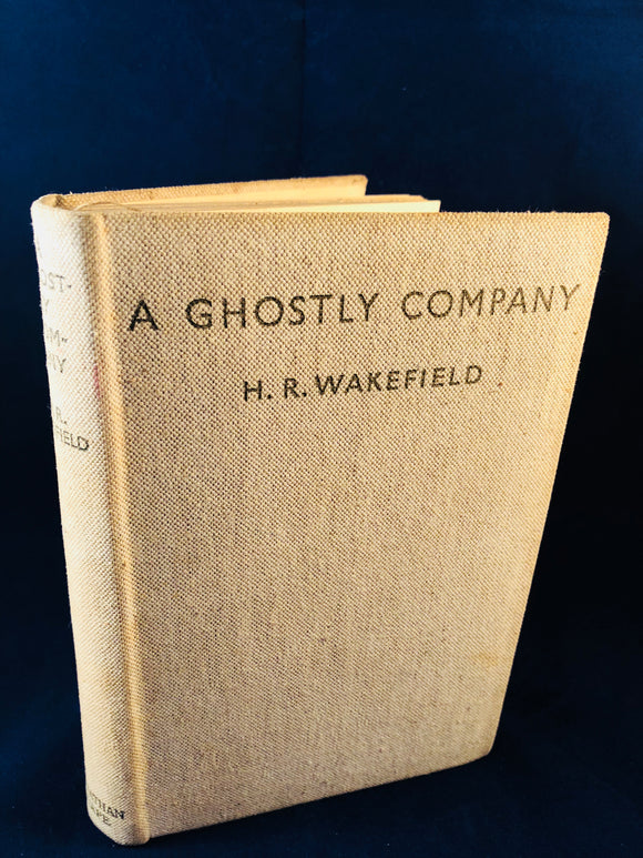 H. R. Wakefield - A Ghostly Company, A Book of Ghost Stories, Johnathan Cape, Florin Books 1935, 1st Edition